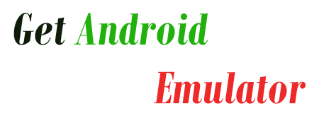 Get Android Emulator